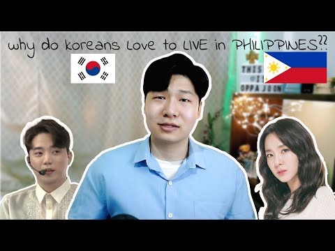WHY DOES KOREANS LOVE TO STAY IN THE PHILIPPINES?! * OPPAJOON ANSWER * MOSTLY THE REASON