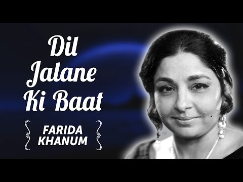 Farida Khanum | Dil Jalane Ki Baat | Classical Hit Songs