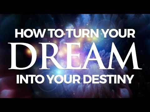"""""""How to Turn Your Dream into Your Destiny"""" 