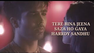 Tere Bina jeena saza ho gaya   Harrdy Sandhu   Latest punjabi song 2019