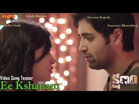 Ee Kshanam Song Teaser | Kshanam| Adivi Sesh | Adah Sharma | Anasuya Bharadwaj