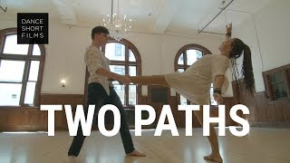 Two Paths – A Dance Short Film