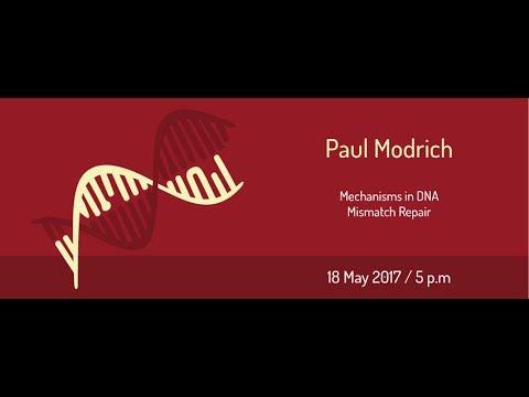 MENDEL LECTURES / Paul Modrich / Mechanisms in DNA Mismatch Repair / 18.5.2017