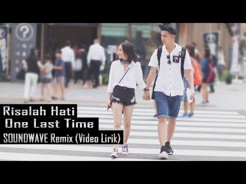 Risalah Hati - One Last Time | Soundwave Remix (Video Lirik)