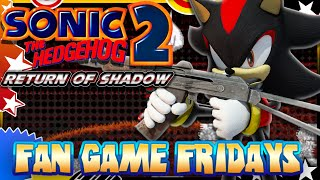 Fan Game Fridays - Sonic 2: Return of Shadow(Think we can reach 2500 Likes for the next installment of Fan Game Fridays? That'd be awesome :D Welcome to my new series, Fan Game Fridays as in this vid ..., 2015-03-14T00:39:58.000Z)
