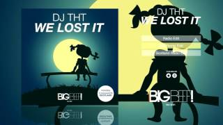 DJ THT - We Lost It (420 Remix Edit)