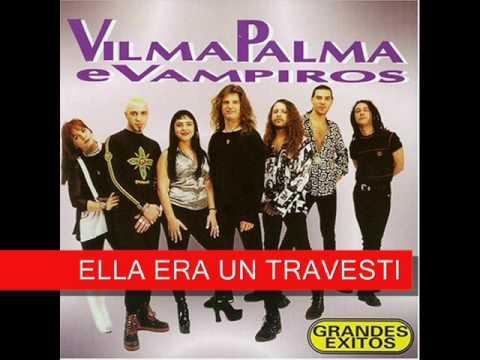 ELLA ERA UN TRAVESTI - VILMA PALMA E VAMPIROS thumbnail