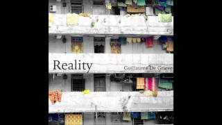 Reality - Guillaume De Grieve