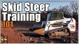 How to Operate a Skid Steer // Ep. 105