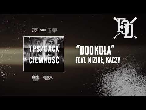 TPS/Dack - Dookoła feat. Nizioł, Kaczy prod. Flame