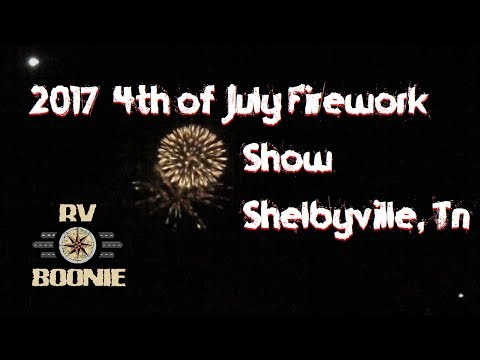 4th of July Firework Show 2017 Shelbyville, Tn - RV Boonie