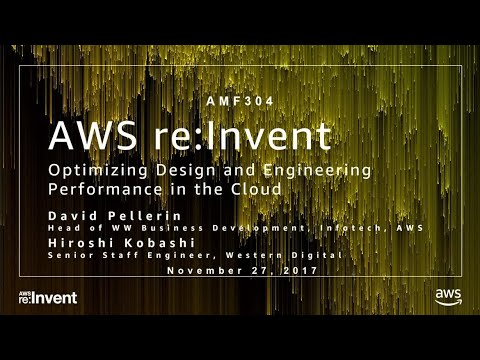 AWS re:Invent 2017: Optimizing Design and Engineering Performance in the Cloud for M (AMF304)