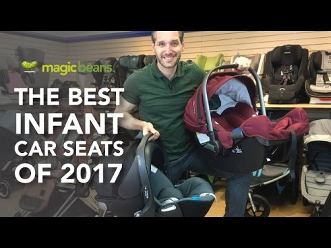 Best Infant Car Seats of 2017 | Nuna | Chicco | Cybex | UPPAbaby | Doona | Magic Beans