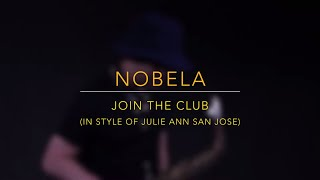 Nobela - Join The Club (in style of Julie Anne San Jose) Saxophone Cover by Saxserenade