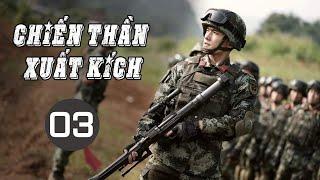 [ Thuyết Minh ] Phim Hành Động Kháng Nhật Siêu Hay 2020 | CHIẾN THẦN XUẤT KÍCH - Tập 03