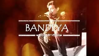 Bandeyaa tu muh mod ke na ja {unplugged} cover by vishal pandey