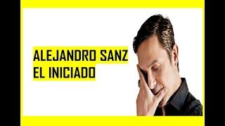 Alejandro Sanz, el iniciado