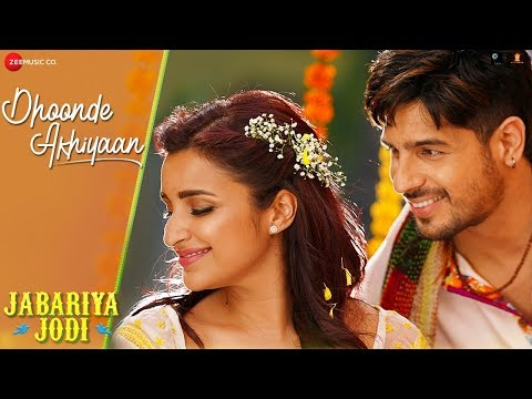 Dhoonde Akhiyaan Video Song - Jabariya Jodi