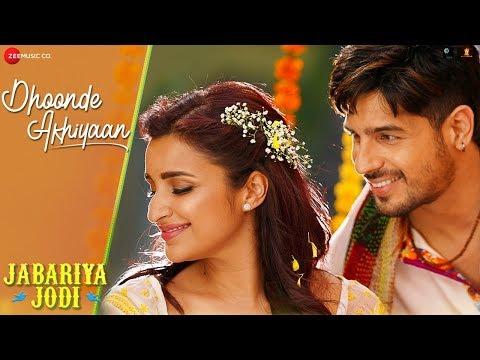 Jabariya Jodi movie Dhoonde Akhiyaan song Starring Sidharth Malhotra & Parineeti Chopra