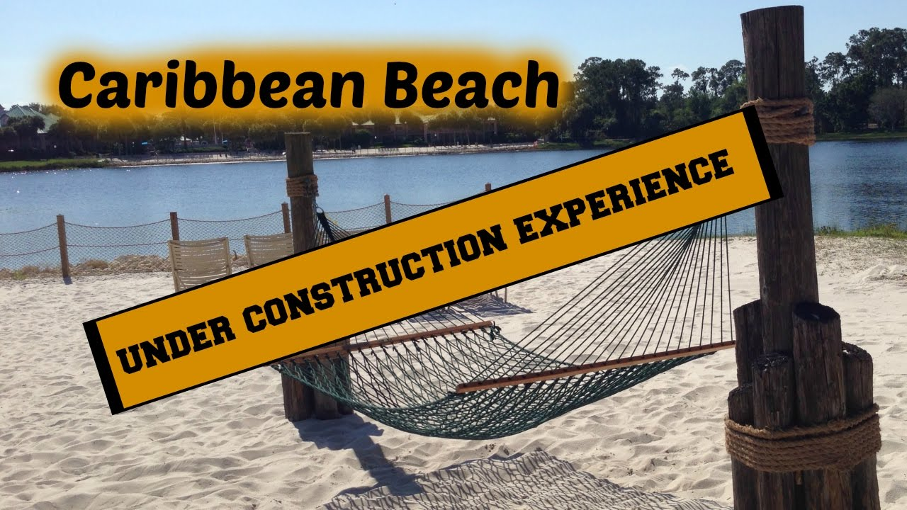 Under Construction Staying At Disneys Caribbean Beach May 2017