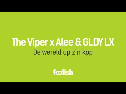 The Viper x Alee & GLDY LX - De wereld op z'n kop
