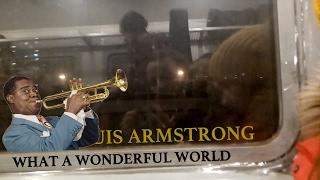 Louis Armstrong What A Wonderful World музыка в электричке