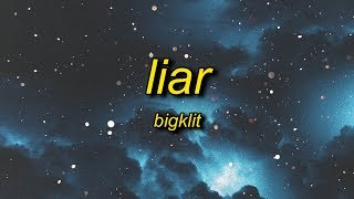 BigKlit - Liar (Lyrics)