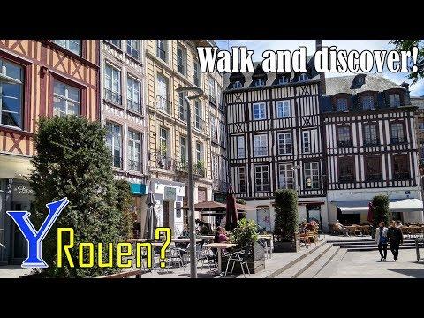 Why travel to Rouen? Walking in Rouen, France