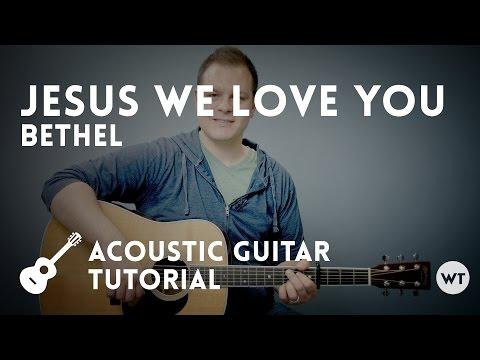 Jesus We Love You chords by Bethel Music - Worship Chords
