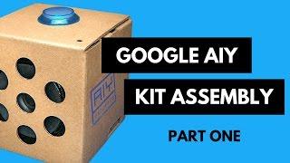 Google AIY Kit Assembly // Part 1