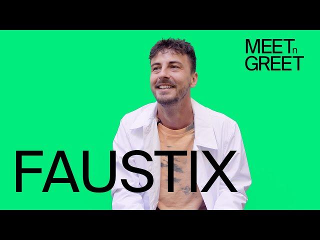Meet 'n' Greet: Faustix