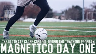 Magnetico Day One | The Ultimate Close Control Dribbling Training Program