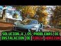 SOLUCION A LOS PROBLEMAS DE INSTALACION DE FORZA HORIZON 4 ...