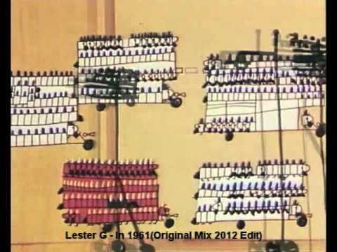 Lester G - In 1961 (Original Mix 2012 Edit)