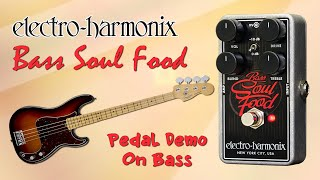 EHX Bass Soul Food Pedal Demo for Bass - Want 2 Check