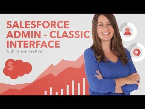 Salesforce Admin - Classic Interface