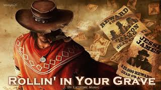 EPIC COUNTRY | ''Rollin' in Your Grave'' by Extreme Music (Dark Country 5)