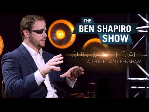 Dan Crenshaw | The Ben Shapiro Show Sunday Special Ep. 40