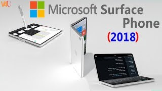 MicroSoft Surface Phone Concept 2018 -  Windows 10 - ARM processor Foldable Mobile Phone Trailer