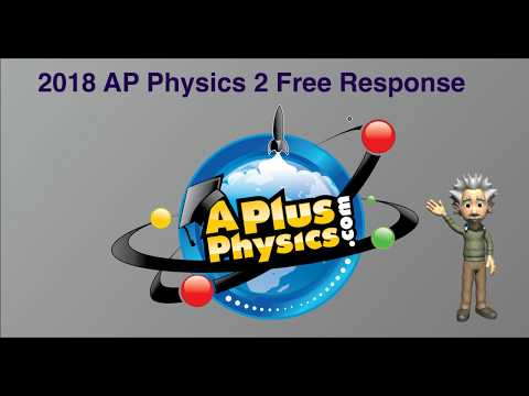 AP Physics 2 2018 Free Response Solutions