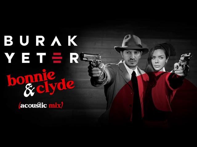 Burak Yeter - Bonnie & Clyde (Acoustic Mix)