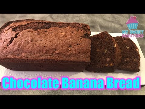 Chocolate  Banana Bread - Mysweetambitions