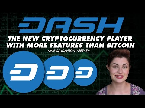 Dash: The new Cryptocurrency player with more Features than Bitcoin - Amanda Johnson