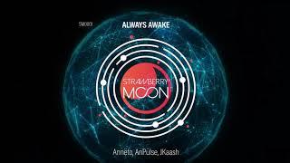 SM0001 | Anneto, Andre Pulse, JKaash - Always Awake (Video Edit)
