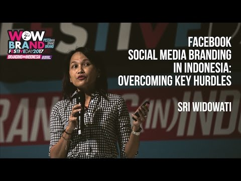 Social Media Branding in Indonesia by Sri Widowati Facebook Indonesia