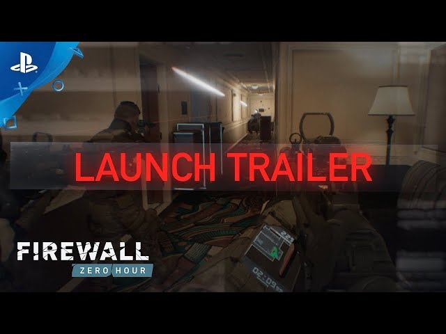 Firewall Zero Hour - Launch Trailer | PS VR