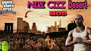 New Desert City 2018 Mod Gta Sa Android | New City Mod | New Map mod | Nougat & Oreo Support