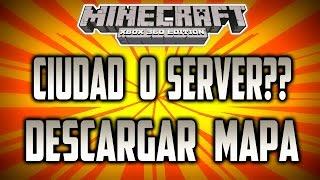 Minecraft Xbox 360 - SERVER  O  Ciudad? -  DESCARGAR MAPA