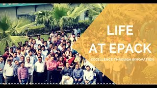 Life at EPACK - A glimpse into the work culture