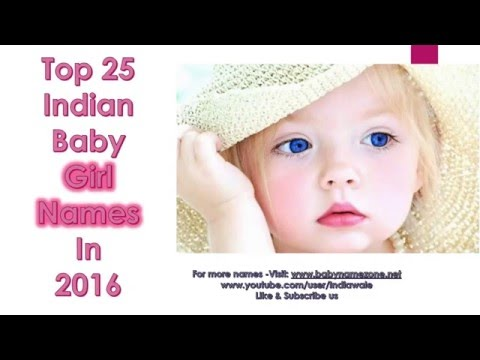 Baby Girl Names 2016, Top 25 Indian Baby Girl Names 2016, Unique, Latest, Names, Whatsapp Video